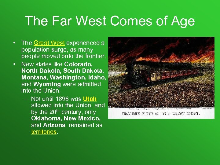 The Far West Comes of Age • The Great West experienced a population surge,