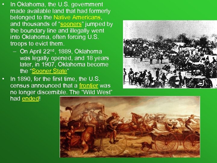 • In Oklahoma, the U. S. government made available land that had formerly