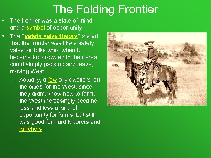 The Folding Frontier • The frontier was a state of mind a symbol of