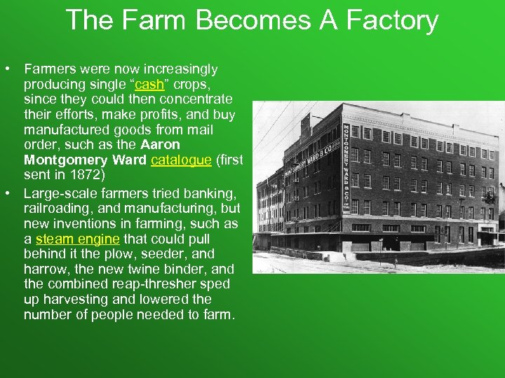 "The Farm Becomes A Factory • Farmers were now increasingly producing single ""cash"" crops,"