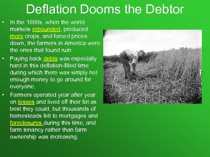 Deflation Dooms the Debtor • In the 1880 s, when the world markets rebounded,