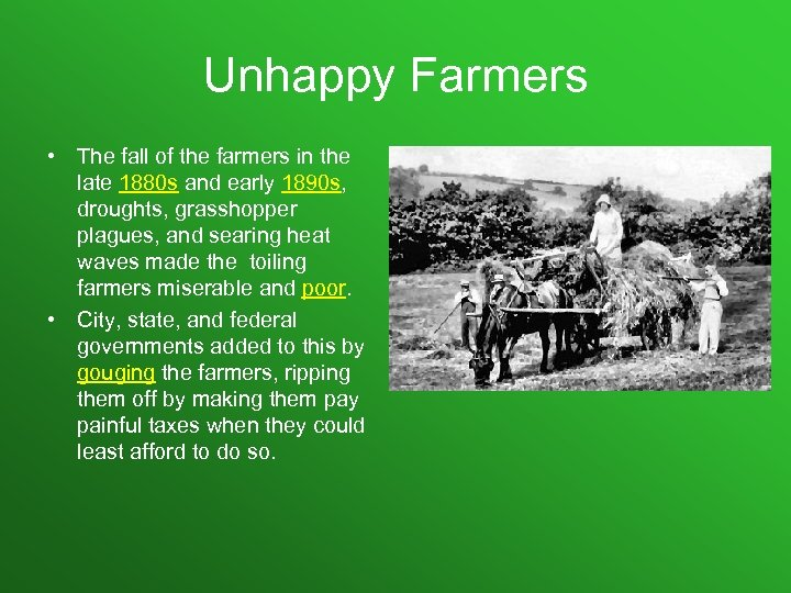 Unhappy Farmers • The fall of the farmers in the late 1880 s and