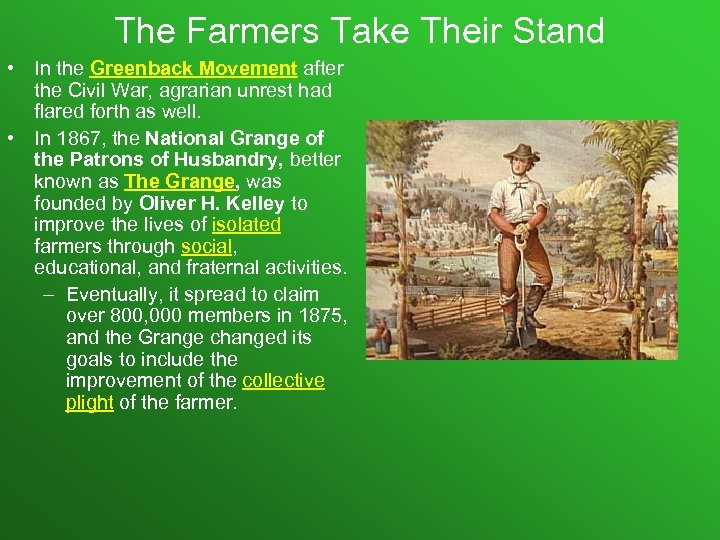The Farmers Take Their Stand • In the Greenback Movement after the Civil War,