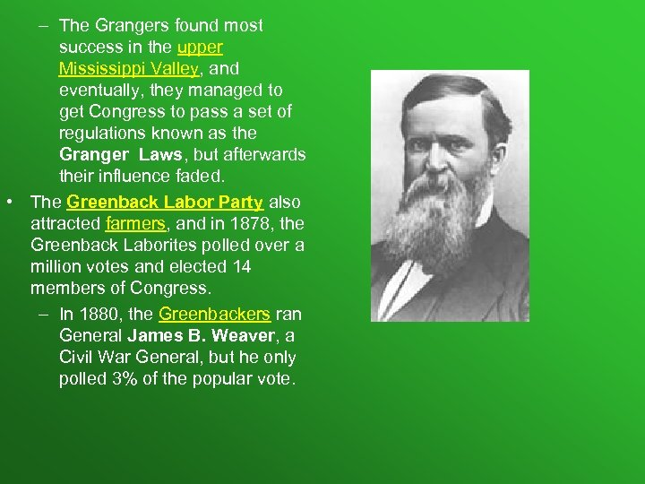– The Grangers found most success in the upper Mississippi Valley, and eventually, they