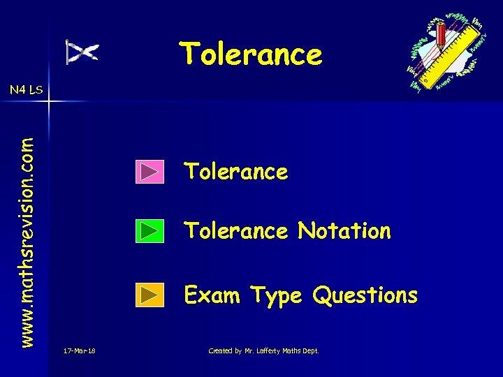 Tolerance www. mathsrevision. com N 4 LS Tolerance Notation Exam Type Questions 17 -Mar-18