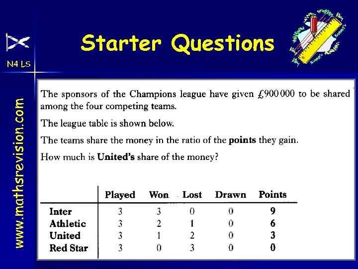 Starter Questions www. mathsrevision. com N 4 LS 17 -Mar-18 Created by Mr. Lafferty