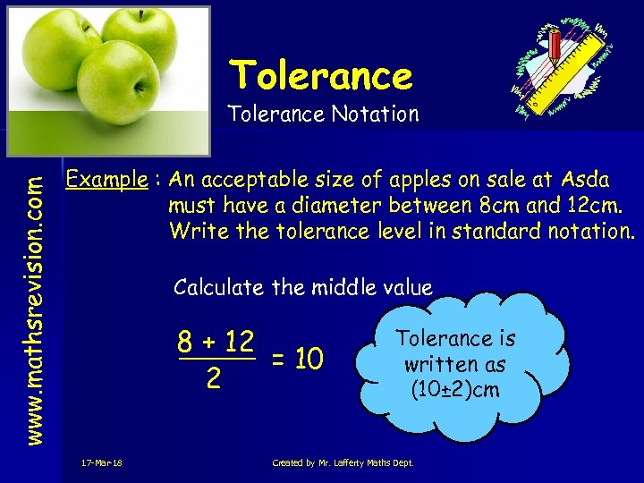 Tolerance Notation www. mathsrevision. com S 4 Example : An acceptable size of apples