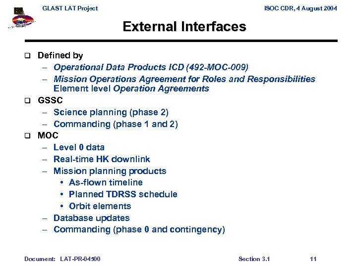 GLAST LAT Project ISOC CDR, 4 August 2004 External Interfaces Defined by – Operational