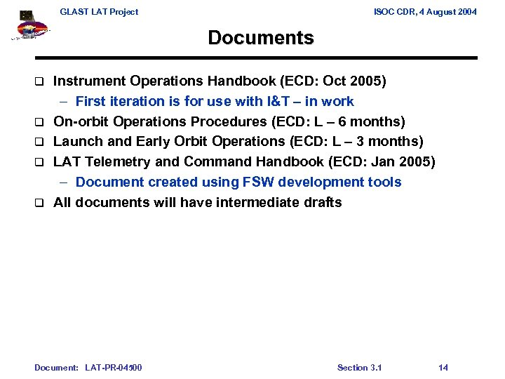 GLAST LAT Project ISOC CDR, 4 August 2004 Documents q q q Instrument Operations