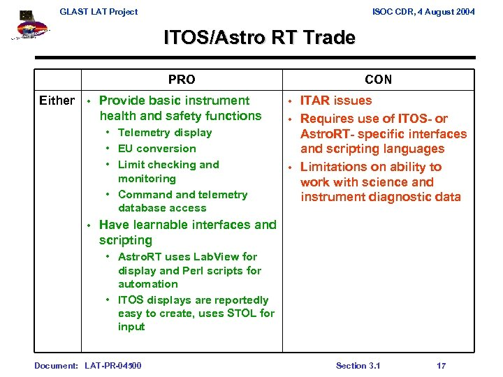 GLAST LAT Project ISOC CDR, 4 August 2004 ITOS/Astro RT Trade PRO Either •