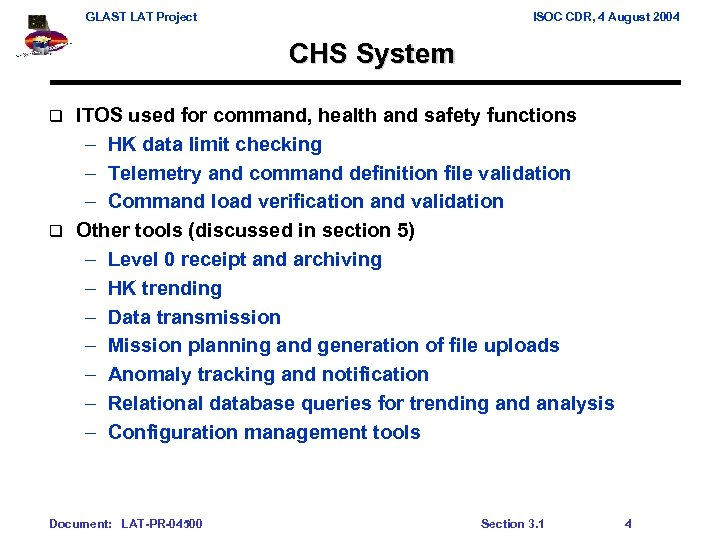 GLAST LAT Project ISOC CDR, 4 August 2004 CHS System ITOS used for command,