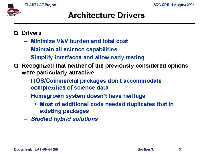 GLAST LAT Project ISOC CDR, 4 August 2004 Architecture Drivers – Minimize V&V burden