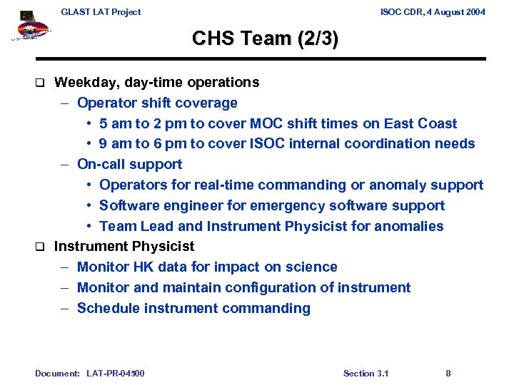 GLAST LAT Project ISOC CDR, 4 August 2004 CHS Team (2/3) Weekday, day-time operations