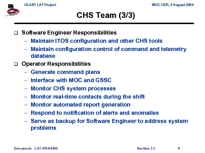 GLAST LAT Project ISOC CDR, 4 August 2004 CHS Team (3/3) Software Engineer Responsibilities