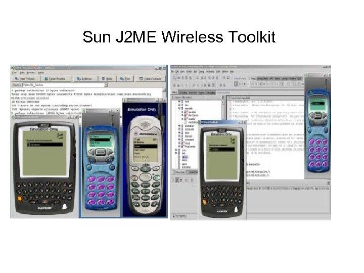 Sun J 2 ME Wireless Toolkit