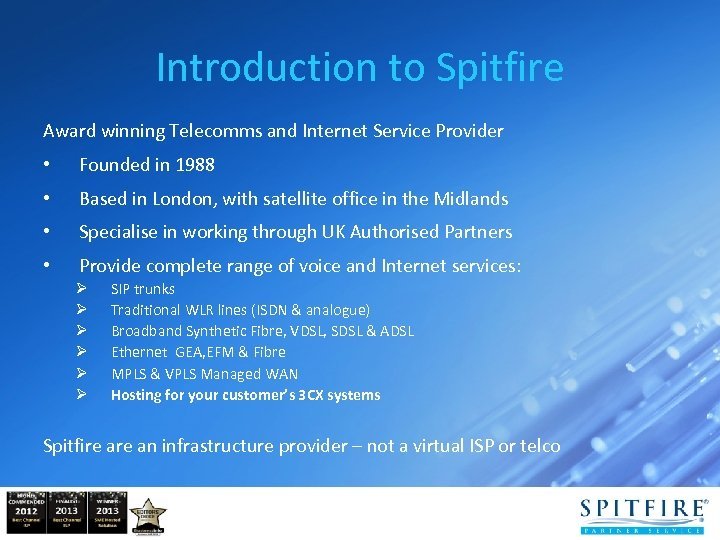 Introduction to Spitfire Award winning Telecomms and Internet Service Provider • Founded in 1988