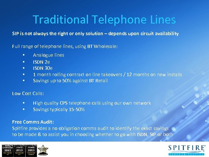 Traditional Telephone Lines SIP is not always the right or only solution – depends
