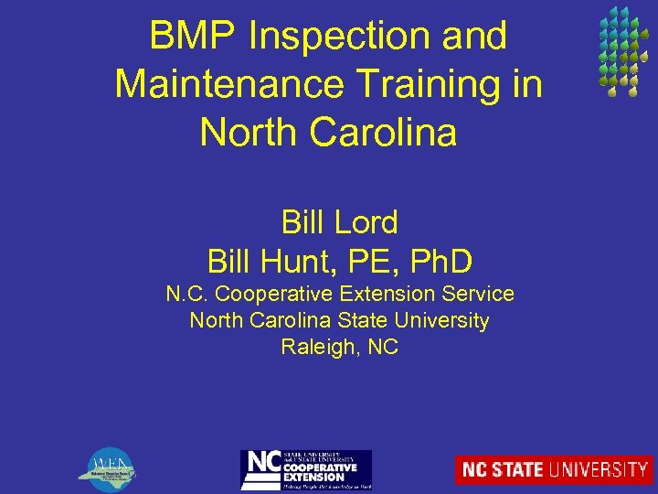 BMP Inspection and Maintenance Training in North Carolina Bill Lord Bill Hunt, PE, Ph.