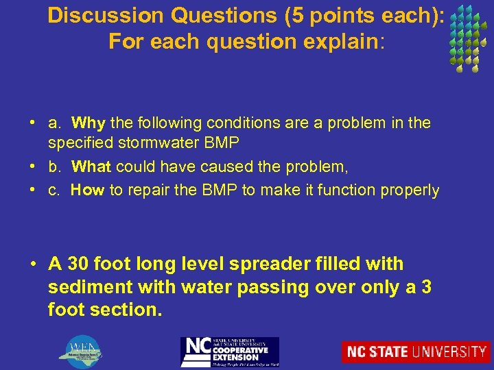 Discussion Questions (5 points each): For each question explain: • a. Why the following