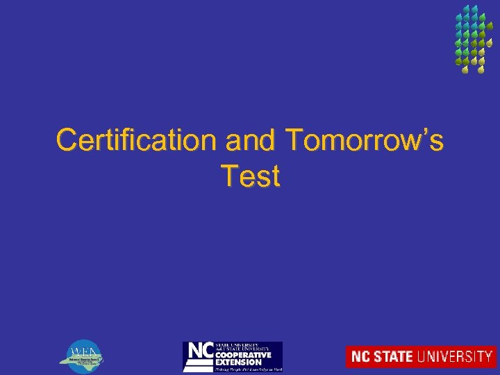 Certification and Tomorrow's Test