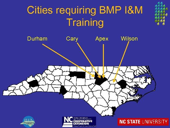 Cities requiring BMP I&M Training Durham Cary Apex Wilson 3