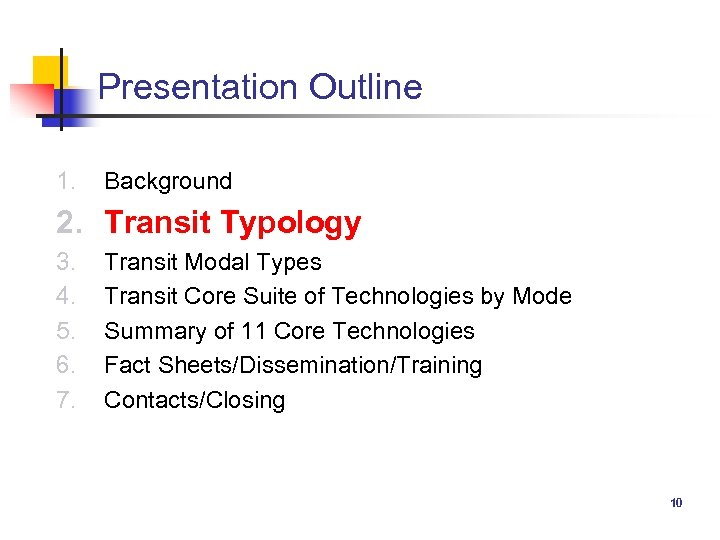 Presentation Outline 1. Background 2. Transit Typology 3. 4. 5. 6. 7. Transit Modal