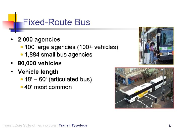 Fixed-Route Bus • 2, 000 agencies § 100 large agencies (100+ vehicles) § 1,