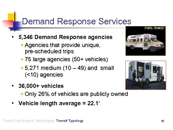 Demand Response Services • 5, 346 Demand Response agencies § Agencies that provide unique,