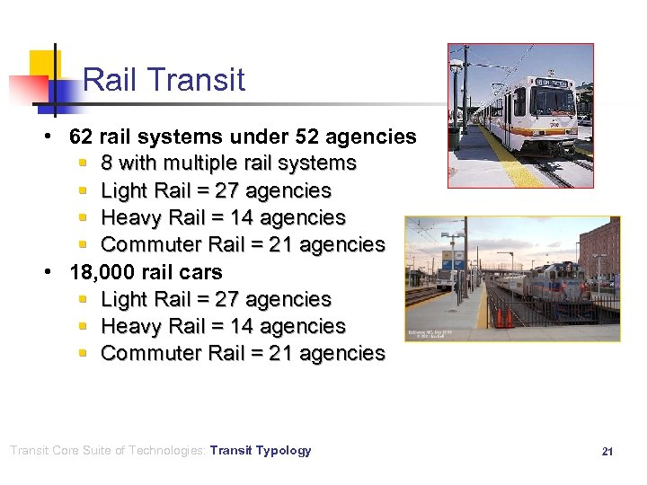 Rail Transit • 62 rail systems under 52 agencies § 8 with multiple rail