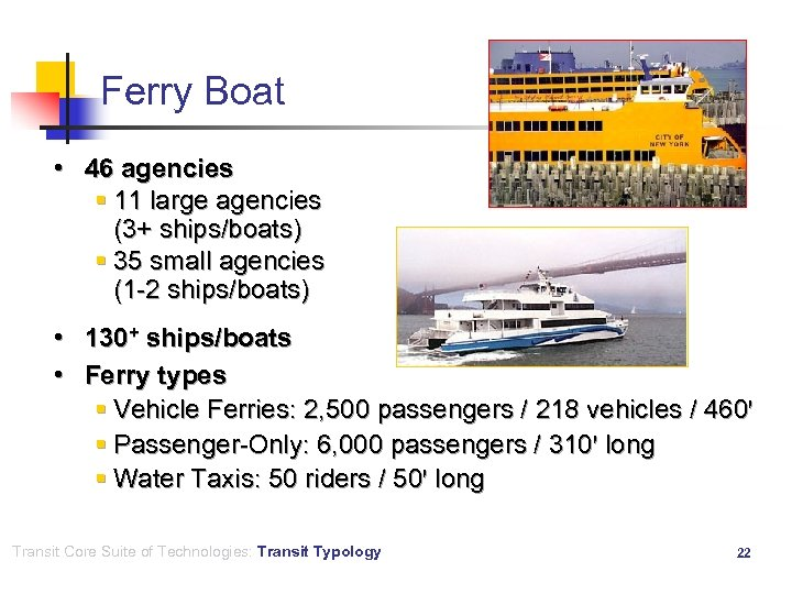 Ferry Boat • 46 agencies § 11 large agencies (3+ ships/boats) § 35 small