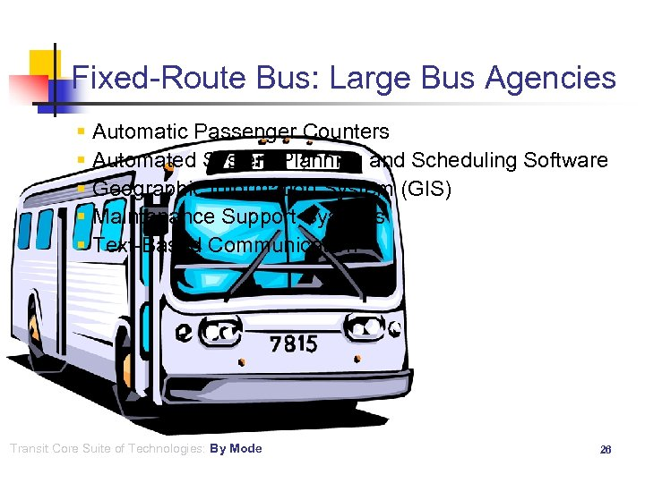 Fixed-Route Bus: Large Bus Agencies § Automatic Passenger Counters § Automated System Planning and