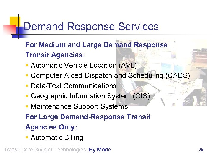 Demand Response Services For Medium and Large Demand Response Transit Agencies: § Automatic Vehicle