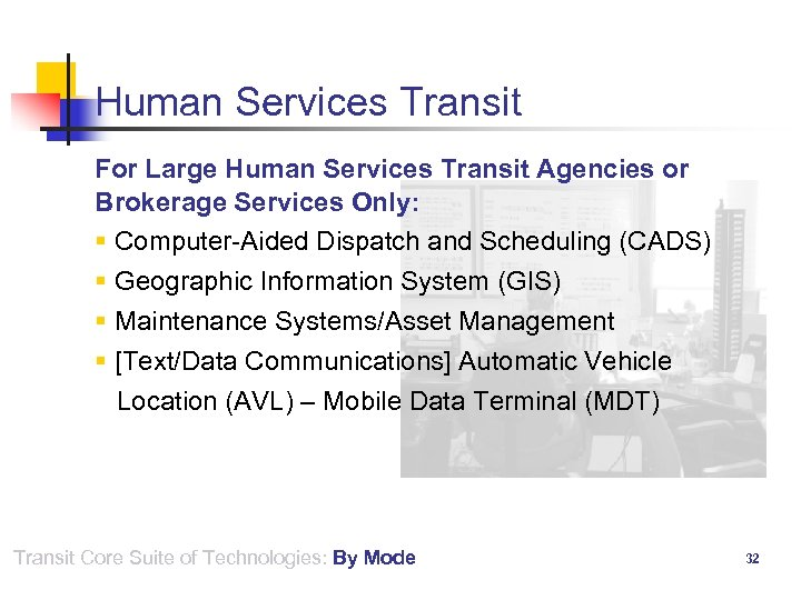 Human Services Transit For Large Human Services Transit Agencies or Brokerage Services Only: §
