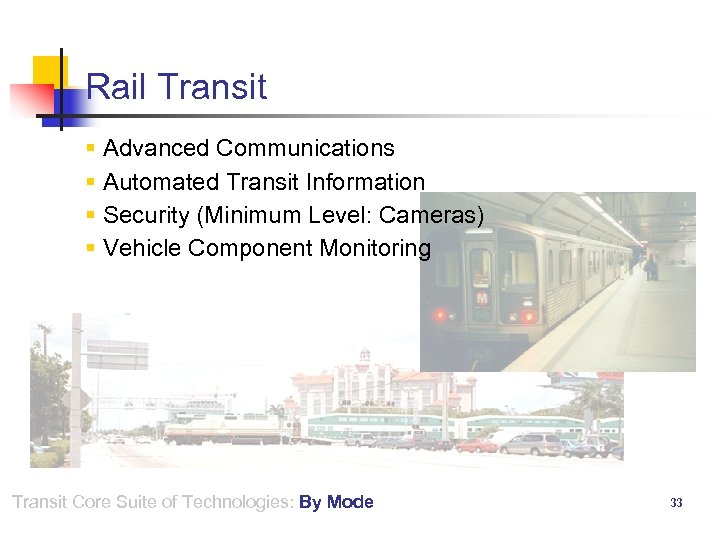 Rail Transit § Advanced Communications § Automated Transit Information § Security (Minimum Level: Cameras)