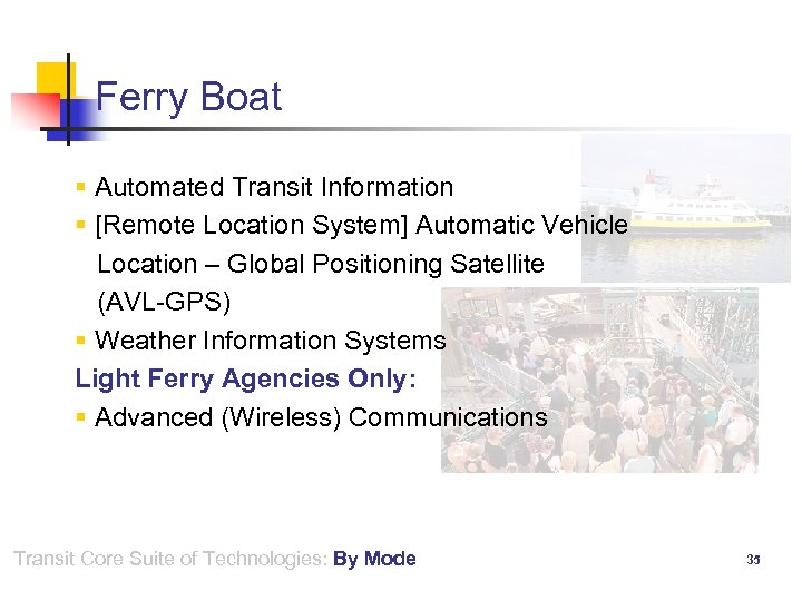 Ferry Boat § Automated Transit Information § [Remote Location System] Automatic Vehicle Location –