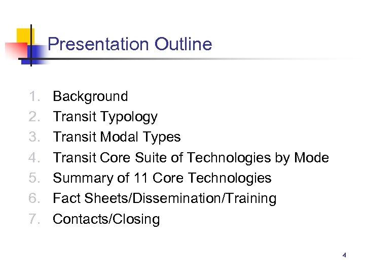 Presentation Outline 1. 2. 3. 4. 5. 6. 7. Background Transit Typology Transit Modal