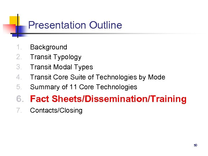 Presentation Outline 1. 2. 3. 4. 5. Background Transit Typology Transit Modal Types Transit