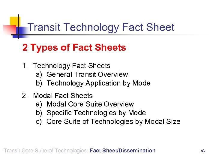 Transit Technology Fact Sheet 2 Types of Fact Sheets 1. Technology Fact Sheets a)
