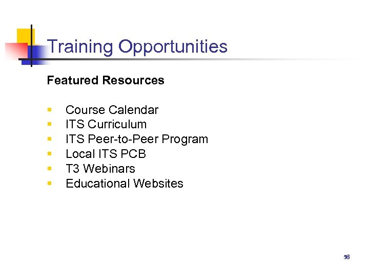 Training Opportunities Featured Resources § § § Course Calendar ITS Curriculum ITS Peer-to-Peer Program