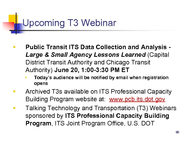 Upcoming T 3 Webinar § Public Transit ITS Data Collection and Analysis - Large