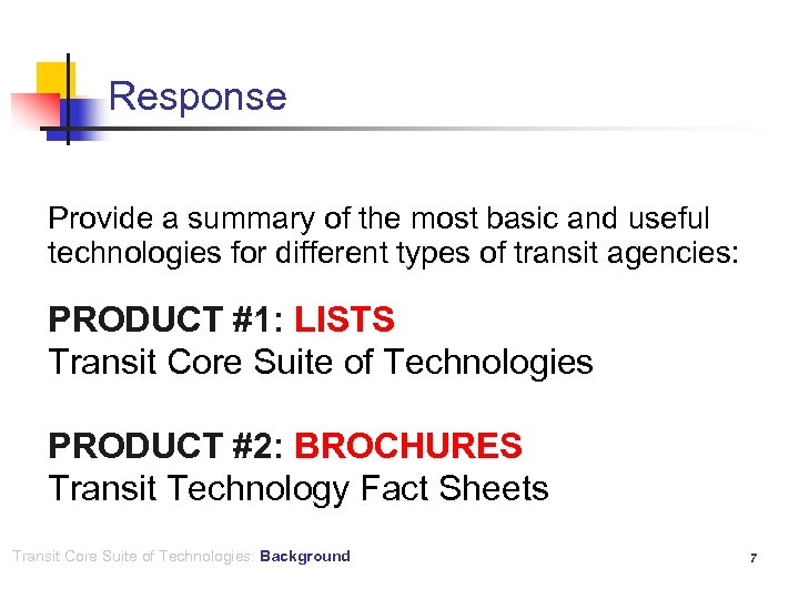 Response Provide a summary of the most basic and useful technologies for different types