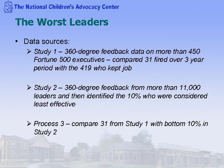 The Worst Leaders • Data sources: Ø Study 1 – 360 -degree feedback data