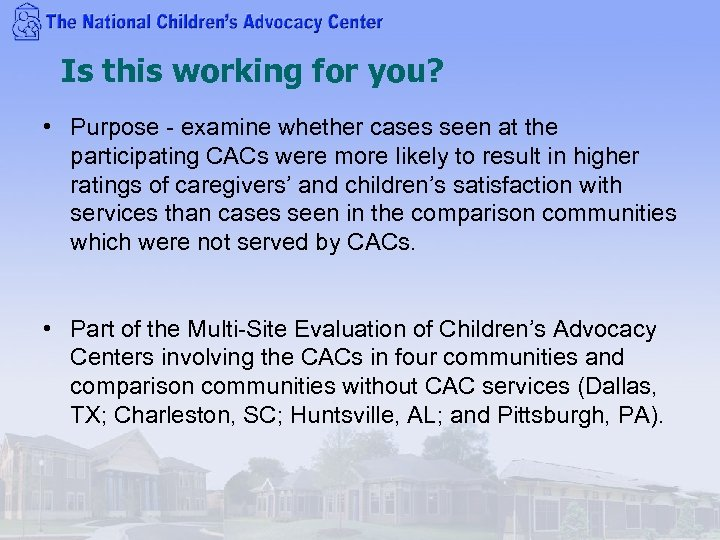 Is this working for you? • Purpose - examine whether cases seen at the