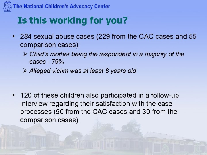 Is this working for you? • 284 sexual abuse cases (229 from the CAC