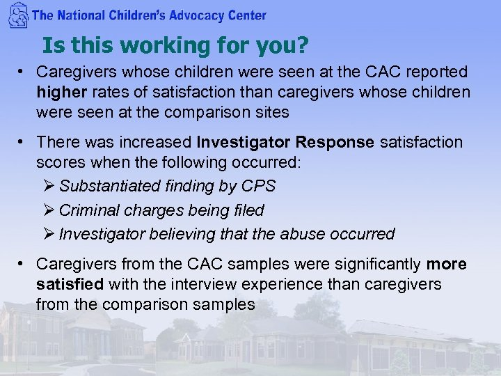 Is this working for you? • Caregivers whose children were seen at the CAC