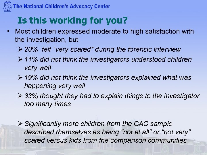 Is this working for you? • Most children expressed moderate to high satisfaction with
