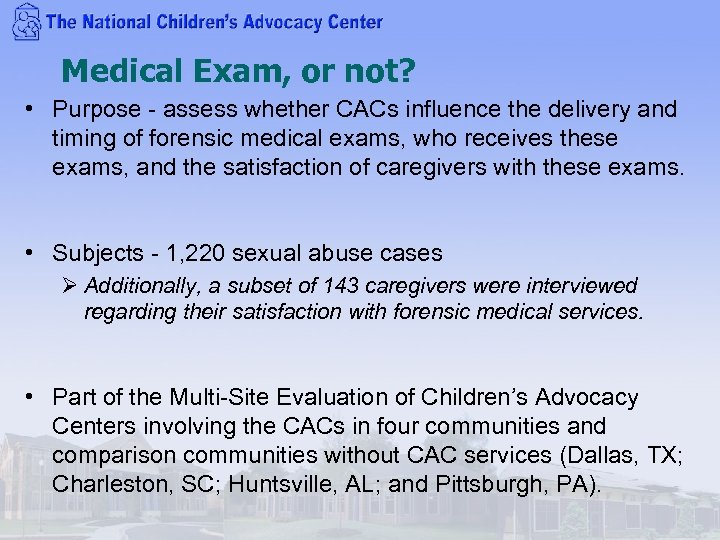 Medical Exam, or not? • Purpose - assess whether CACs influence the delivery and