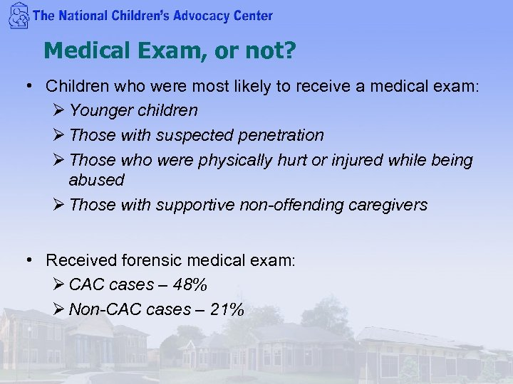 Medical Exam, or not? • Children who were most likely to receive a medical