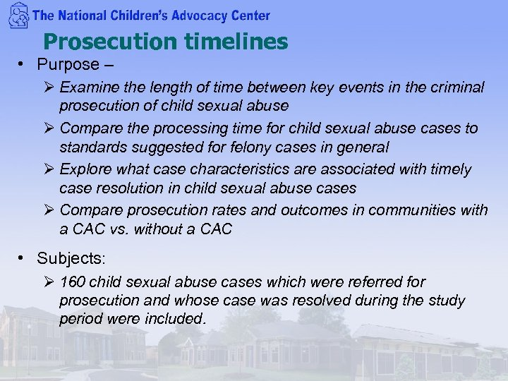 Prosecution timelines • Purpose – Ø Examine the length of time between key events