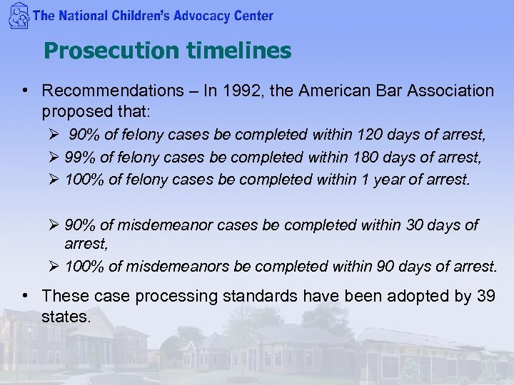 Prosecution timelines • Recommendations – In 1992, the American Bar Association proposed that: Ø